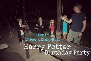 How to Throw a Kick-butt Harry Potter Birthday Party