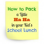 How to Pack a little Ha Ha in your Kid's School Lunch