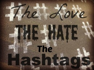 The Love, The Hate, The Hashtags
