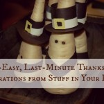 Super-easy, last-minute Thanksgiving decorations from stuff in your house